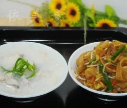 广东特色的小暑养生---鱼片粥&杂锦炒河粉